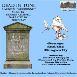 Chappell: Dead In Tune - a musical whodunnit; George and the Dragonfly - Leicestershire Schools Symphony Orchestra/Herbert Chappell | Music | Classical