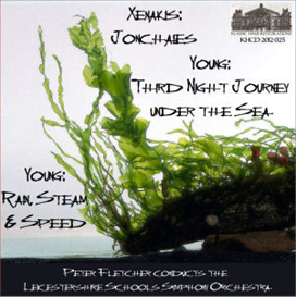 Iannis Xenakis: Jonchaies; Douglas Young: Third Night Journey under the Sea; Rain, Steam & Speed - Leicestershire Schools Symphony Orchestra/Peter Fletcher | Music | Classical