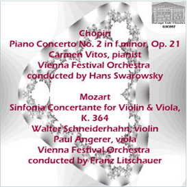 Chopin: Concerto No. 2 in f minor for Piano and Orchestra, Op. 21 - Carmen Vitos, pianist - Vienna Festival Orchestra/Hans Swarowsky; Mozart: Sinfonia Concertante for Violin and Viola, K. 364 - Walter Schneiderhahn, violin; Paul Angerer, viola; Vienna Festival Orchestra/Franz Litschauer | Music | Classical