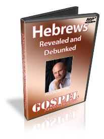 Hebrews Revealed and Debunked (MP3)