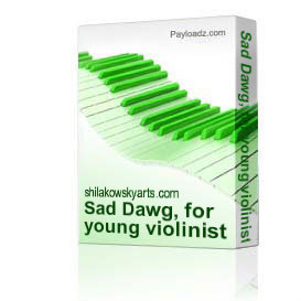 Sad Dawg, for young violinist and pianist