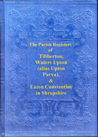 The Parish Registers of Tibberton, Waters Upton (alias Upton Parva) and Eaton Constantine in Shropshire | eBooks | Reference