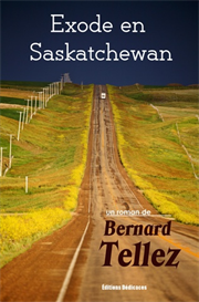Exode en Saskatchewan - par Bernard Tellez | eBooks | Fiction