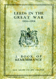 Leeds in the Great War, 1914-1918. A Book of Remembrance by William Herbert Scott, with a foreward by A. J. Grant, and a Roll of Honour compiled by C. E. Mulholland. | eBooks | Reference