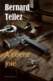 A coeur joie - par Bernard Tellez | eBooks | Mystery and Suspense
