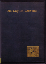 Old English Customs Extant at the Present Time (1896) | eBooks | Reference