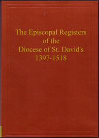 The Episcopal Registers of the Diocese St. David's, 1397-1518 | eBooks | Reference