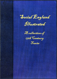 Social England Illustrated A Collection of XVIIth Century Tracts | eBooks | Reference