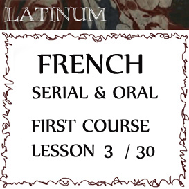 Serial Oral French  First Course, Lesson Three