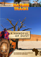 Nature Tracks - A Handful of Dust | Movies and Videos | Documentary