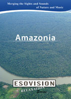 ESOVISION Relaxation Amazonia | Movies and Videos | Special Interest
