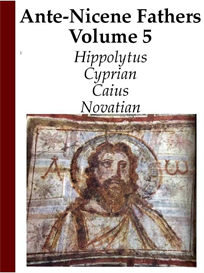 Ante-Nicene Church Fathers: Volume 5 | eBooks | Religion and Spirituality