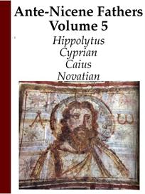 Ante-Nicene Church Fathers: Volume 5 | eBooks | Religion and Spirituality