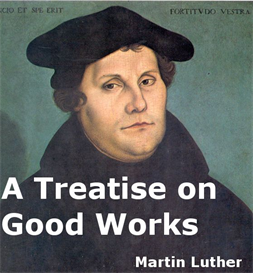 A Treatise On Good Works | eBooks | Religion and Spirituality