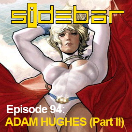 sidebar episode 94: adam hughes (part 2)