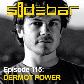 SiDEBAR Episode 115: DERMOT POWER