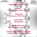 "Gonoud: Ballet Music from ""Faust""; Verdi: Ballet Music from ""Aida""; Ponchielli: Dance of The Hours; Saint-Saëns: Bacchanale; Rimsky-Korsakov: Hymn to the Sun - Vienna State Opera Orchestra/Alberto Aliberti 