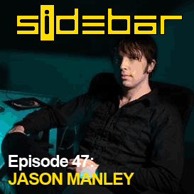 SiDEBAR Episode 47: JASON MANLEY