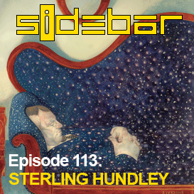 SiDEBAR Episode 113: STERLING HUNDLEY