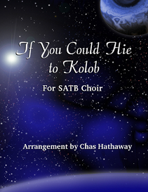 if you could hie to kolob for satb choir (choir pack version)