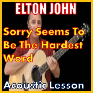Learn to play Sorry Seems To Be The Hardest Word by Elton John | Movies and Videos | Educational