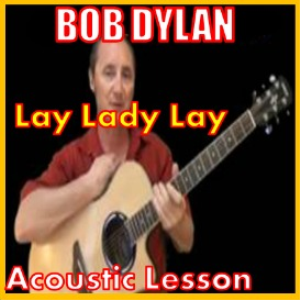 Learn to play Lay Lady Lay by Bob Dylan | Movies and Videos | Educational