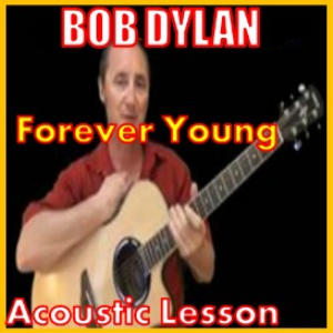 Learn to play Forever Young by Bob Dylan | Movies and Videos | Educational