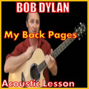 Learn to play My Back Pages by Bob Dylan | Movies and Videos | Educational