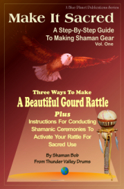 make it sacred: a step-by-step guide to making shaman gear, vol. 1, gourd rattle