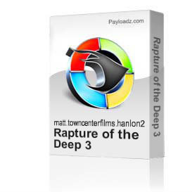 Rapture of the Deep 3 | Movies and Videos | Arts