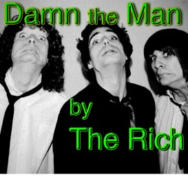 The Rich- Live Venice- Damn The Man song mp3 1980 | Music | Alternative