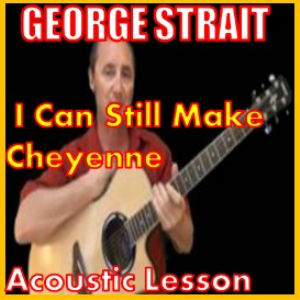 Learn to play I Can Sill Make Cheyenne by George Strait | Movies and Videos | Educational