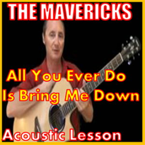 Learn to play All You Ever Do Is Bring Me Down by The Mavericks | Movies and Videos | Educational