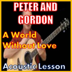 Learn to play A World Without Love by Peter And Gordon | Movies and Videos | Educational