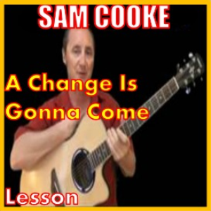 Learn to play A Change Is Gonna Come by Sam Cooke | Movies and Videos | Educational