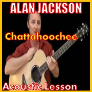 Learn to play Chattahooche by Alan Jackson | Movies and Videos | Educational