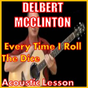 Learn to play Everytime I Roll The Dice by Delbert McClinton | Movies and Videos | Educational
