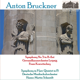 bruckner: symphony no. 5 in b-flat (1878 version, ed. nowak) - gewandhausorchester leipzig/franz konwitschny; string symphony in f (arranged from the quintet in f) - deutsche musikschulorchester/hanns-martin schneidt