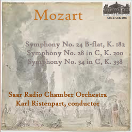 Mozart: Symphony No. 24 in B-flat, K. 182;  Symphony No. 28 in C, K. 200; Symphony No. 34 in C, K. 338 - Chamber Orchestra of the Saar/Karl Ristenpart | Music | Classical