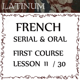 Serial Oral French  First Course, Lesson Eleven