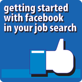 Getting Started with Facebook In Your Job Search (Pass-Along Materials) | Documents and Forms | Business