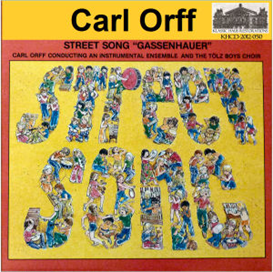 Orff: Street Song (Gassenhauer) and other pieces from Schulwerk - Instrumental Ensemble and the Tölz Boys Choir/Carl Orff | Music | Classical