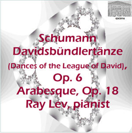 Schumann: Davidsbündlertänze (Dances of the League of David), Op. 6; Arabesque, Op. 18 - Ray Lev, piano | Music | Classical