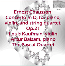 Chausson: Concerto in D for piano, violin and string quartet - Artur Balsam,  piano; Louis Kaufman, violin; The Pascal String Quartet | Music | Classical