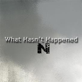 What Hasn't Happened | Music | Alternative