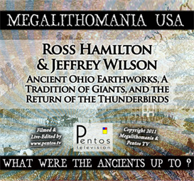 Ross Hamilton & Jeff Wilson - Ohio Earthworks & Giants - Megalithomania 2011 USA | Movies and Videos | Documentary