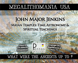 John Major Jenkins - Maya Temples - Megalithomania 2011 USA MP3 | Audio Books | History