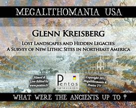 Glenn Kreisberg - Lost Landscapes & Hidden Legacies - Megalithomania USA 2011 - MP4 | Movies and Videos | Documentary