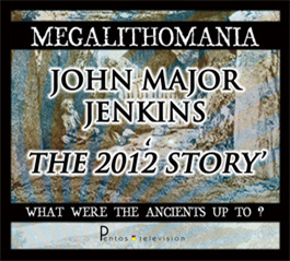 John Major Jenkins - The 2012 Story - Megalithomania 2011 MP4 | Movies and Videos | Documentary