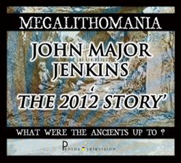 John Major Jenkins - The 2012 Story - Megalithomania 2011 MP3 | Movies and Videos | Documentary